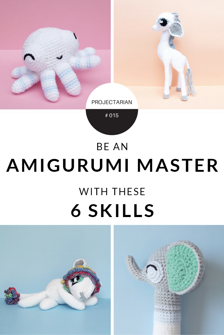 Six skills that will make you an Amigurumi Master